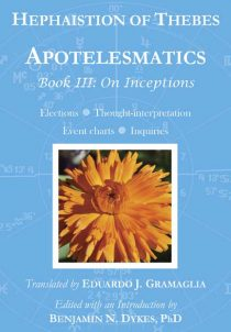 astrology, traditional astrology, medieval astrology, electional astrology, inceptional astrology, Eduardo Gramaglia, Hephaistion of Thebes